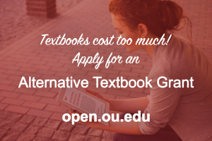 Textbooks cost too much! Apply for an Alternative Textbook Grant. open.ou.edu